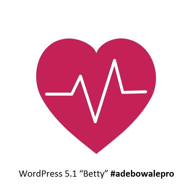 """WordPress 5.1 """"Betty"""" by adebowalepro adebowalepro"""